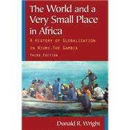 The World and a Very Small Place in Africa: A History of Globalization in Niumi, the Gambia by Unknown, 9780765624833