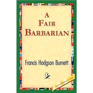 A Fair Barbarian by Burnett, Frances Hodgson, 9781421824833