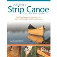 Building a Strip Canoe by Gilpatrick, Gil, 9781565234833