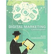 Digital Marketing: A Practical Approach by Charlesworth; Alan, 9780415834834