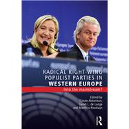 Radical Right-Wing Populist Parties in Western Europe: Into the Mainstream? by Akkerman; Tjitske, 9781138914834