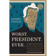 Worst. President. Ever. by Strauss, Robert, 9781493024834