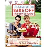 The Great British Bake Off Big Book of Baking by Collister, Linda; Berry, Mary (CON); Hollywood, Paul (CON), 9781849904834