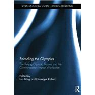 Encoding the Olympics: The Beijing Olympic Games and the Communication Impact Worldwide by Qing; Luo, 9780415754835