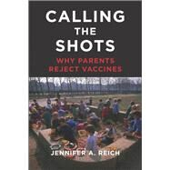 Calling the Shots by Reich, Jennifer A., 9781479874835