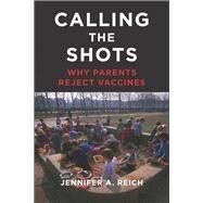 Calling the Shots by Reich, Jennifer A., 9781479874835