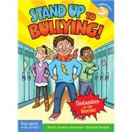 Stand Up to Bullying!: Upstanders to the Rescue! by Goodstein, Phyllis Kaufman; Verdick, Elizabeth; Mark, Steve, 9781575424835