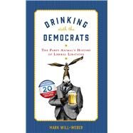 Drinking With the Democrats by Will-Weber, Mark, 9781621574835