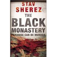 The Black Monastery by Sherez, Stav, 9780571244836