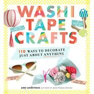 Washi Tape Crafts by Anderson, Amy, 9780761184836