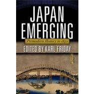 Japan Emerging: Premodern History to 1850 by F. Friday,Karl, 9780813344836
