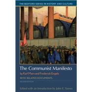 The Communist Manifesto With Related Documents by Marx, Karl; Engels, Frederick; Toews, John E., 9781319094836