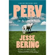 Perv The Sexual Deviant in All of Us by Bering, Jesse, 9780374534837