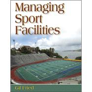 Managing Sport Facilities by Fried, Gil, 9780736044837