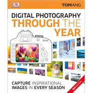 Digital Photography Through the Year by Ang, Tom, 9781465444837
