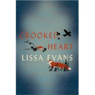 Crooked Heart by Evans, Lissa, 9780062364838