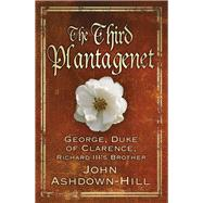 The Third Plantagenet by Ashdown-hill, John, 9780750964838