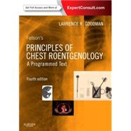 Felson's Principles of Chest Roentgenology: A Programmed Text by Goodman, Lawrence R., 9781455774838