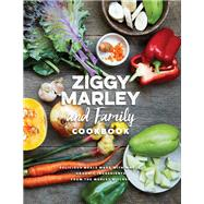 Ziggy Marley and Family Cookbook by Marley, Ziggy, 9781617754838