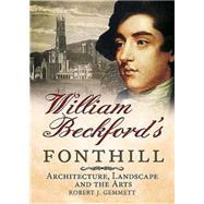 William Beckford's Fonthill by Gemmett, Robert, 9781781554838