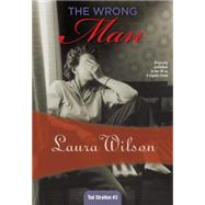 The Wrong Man by Wilson, Laura, 9781937384838