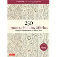 250 Japanese Knitting Stitches by Shida, Hitomi; Roehm, Gayle, 9784805314838