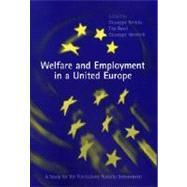 Welfare and Employment in a United Europe : A Study for the Fondazione Rdolofo Debenedetti by Giuseppe Bertola, Tito Boeri and Giuseppe Nicoletti (Eds.), 9780262024839