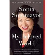 My Beloved World by SOTOMAYOR, SONIA, 9780345804839