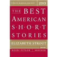 The Best American Short Stories 2013 by Strout, Elizabeth; Pitlor, Heidi, 9780547554839