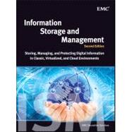 Information Storage and Management : Storing, Managing, and Protecting Digital Information in Classic, Virtualized, and Cloud Environments by Unknown, 9781118094839