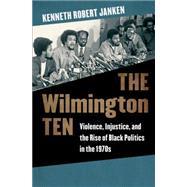 The Wilmington Ten by Janken, Kenneth Robert, 9781469624839