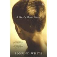 A Boy's Own Story by White, Edmund (Author), 9780143114840