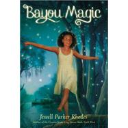 Bayou Magic by Rhodes, Jewell Parker, 9780316224840