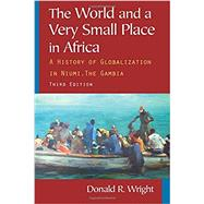 The World and a Very Small Place in Africa: A History of Globalization in Niumi, the Gambia by Unknown, 9780765624840