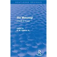The Mabinogi (Routledge Revivals): A Book of Essays by Sullivan III; C. W., 9781138854840