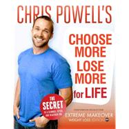 Chris Powell's Choose More, Lose More for Life by Powell, Chris, 9781401324841