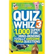 National Geographic Kids Quiz Whiz 3 by NATIONAL GEOGRAPHIC KIDS, 9781426314841