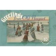 Greetings from Old Newport: 30 Antique Postcards from Histroic Newport, Rhode Island by Applewood Books, 9781557094841