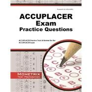 ACCUPLACER Exam Practice Questions: Accuplacer Practice Tests & Review for the ACCUPLACER Exam by Mometrix Media LLC, 9781614034841