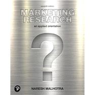 Marketing Research An Applied Orientation by Malhotra, Naresh K., 9780134734842