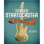 The Fender Stratocaster by Hunter, Dave; Bachman, Randy, 9780760344842