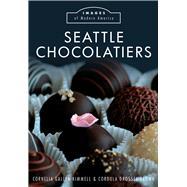 Seattle Chocolatiers by Gallen-kimmell, Cornelia; Drossel-Brown, Cordula, 9781467134842