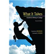 What it Takes Academic Writing in College by Behrens, Laurence M.; Rosen, Leonard J., 9780205864843
