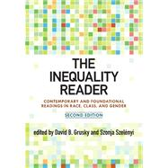 The Inequality Reader: Contemporary and Foundational Readings in Race, Class, and Gender by Grusky, David, 9780813344843