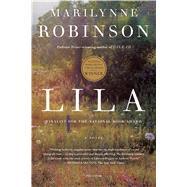 Lila A Novel by Robinson, Marilynne, 9781250074843
