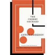 The Cherry Orchard by Chekhov, Anton Pavlovich; Nelson, Richard; Pevear, Richard; Volokhonsky, Larissa, 9781559364843
