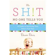 The Sh!t No One Tells You A Guide to Surviving Your Baby's First Year by Dais, Dawn, 9781580054843