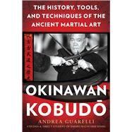 Okinawan Kobudo by Guarelli, Andrea, 9781634504843