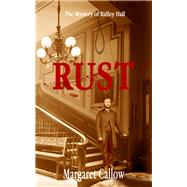 Rust by Callow, Margaret, 9781909374843