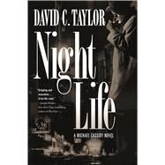 Night Life A Michael Cassidy Novel by Taylor, David C., 9780765374844
